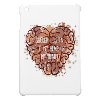 Should I listen to my head or my heart? iPad Mini Cases
