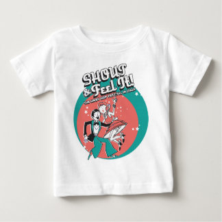 Shout And Feel It Baby T-Shirt