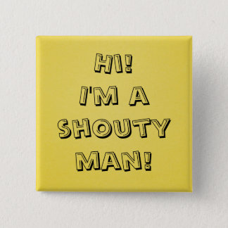 Shouty man! 15 cm square badge