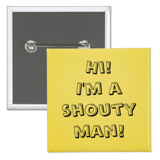 Shouty man! 15 cm square badge