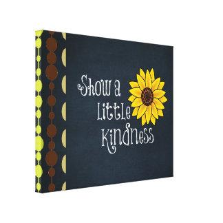 Show a Little Kindness Quote Canvas Print