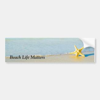 Show everyone beach life matters bumper sticker