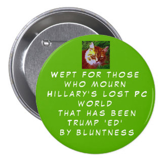 Show Hillary's Peeps you care about their loss. 7.5 Cm Round Badge