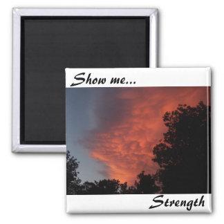 Show me..., Strength Square Magnet