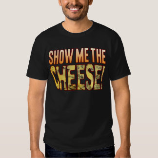 Show Me The Blue Cheese T-shirts