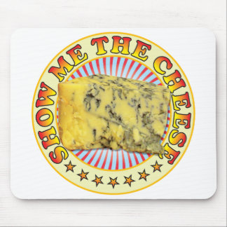 Show Me The Cheese. Mouse Pad