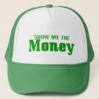 Show me the Money Trucker Hat