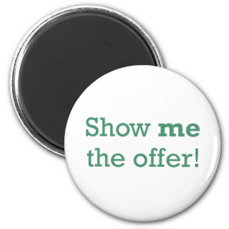 Show me the Offer! 6 Cm Round Magnet