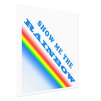 Show Me The Rainbow Gallery Wrapped Canvas