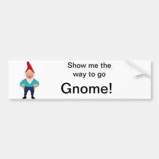 Show me the way to go ... Bumper Sticker