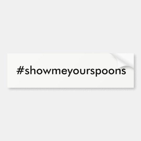 Show Me Your Spoons Bumper Sticker