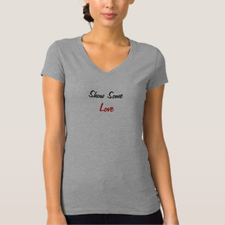 Show Some Love T-Shirt