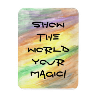 Show The World Your Magic Motivational Magnet