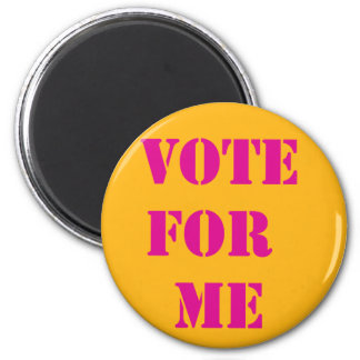 Show them what to vote for. 6 cm round magnet