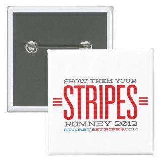 Show Them Your Stripes - Button - Romney 2012