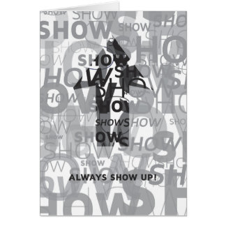 'Show Up' Notecard Note Card