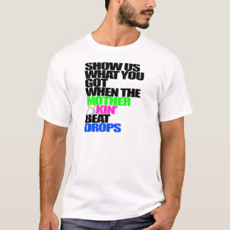 Show Us What You Got PG Light T-Shirt