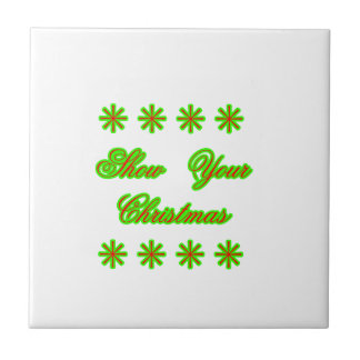 Show Your Christmas jGibney The MUSEUM Zazzle Gift Small Square Tile