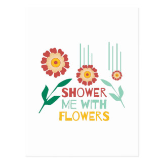 Shower Me With Flowers Postcard