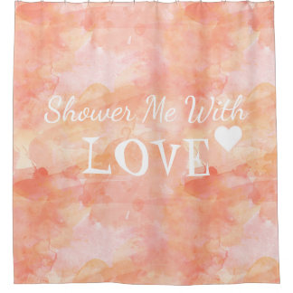 Shower me With Love, Watercolor Peach Text Design Shower Curtain