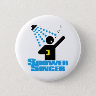 Shower Singer 6 Cm Round Badge