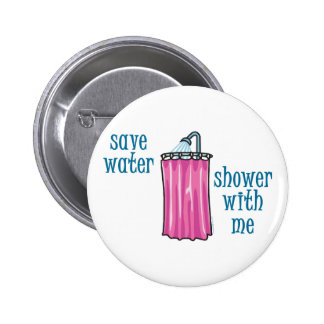 Shower with Me - Save Water Buttons