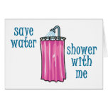 Shower with Me - Save Water Greeting Card