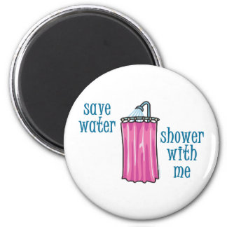 Shower with Me - Save Water Refrigerator Magnet
