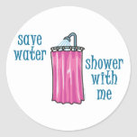 Shower with Me - Save Water Round Sticker