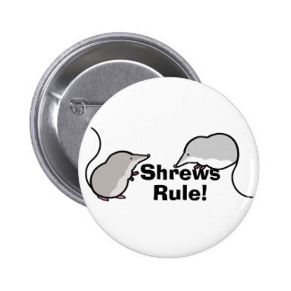 Shrews Rule! 6 Cm Round Badge
