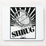 SHRUG Inspired by the Novel Atlas Shrugged Mouse Pad