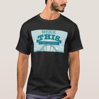 Shuck This - Free Oysters T-Shirt