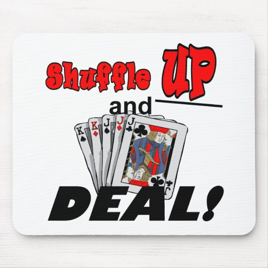 Shuffle Up and Deal T-shirts and Gifts Mouse Mat