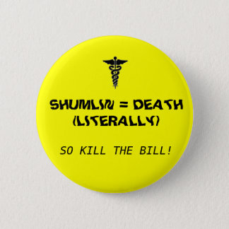 Shumlin = Death 6 Cm Round Badge