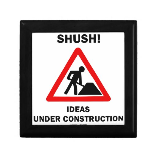 Shush! Ideas Under Construction (Sign Humor) Keepsake Boxes