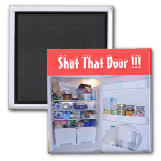 Shut That Door - (Fridge Magnet) Square Magnet