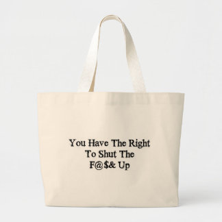 Shut The F@$& Up Canvas Bags