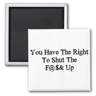 Shut The F@$& Up Square Magnet