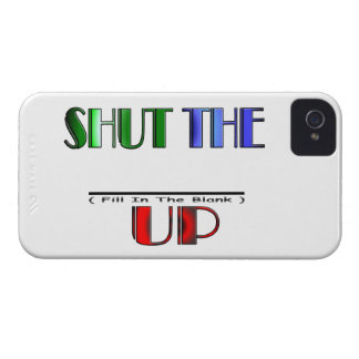 SHUT THE (Fill In The Blank) UP Case-Mate Blackberry Case