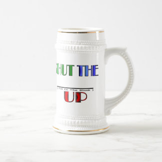 SHUT THE (Fill In The Blank) UP Mug