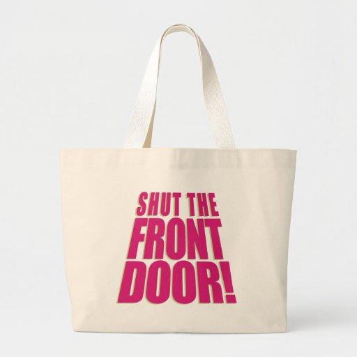 Shut the front door 2 bags zazzle for 1 2 shut the door