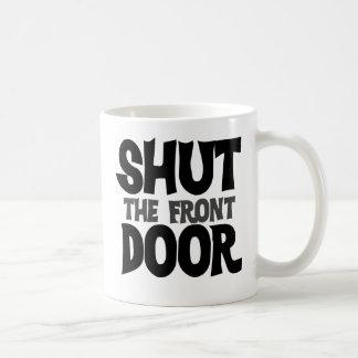Shut the front door basic white mug
