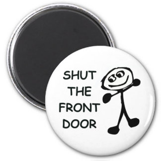 Shut The Front Door Cartoon 6 Cm Round Magnet