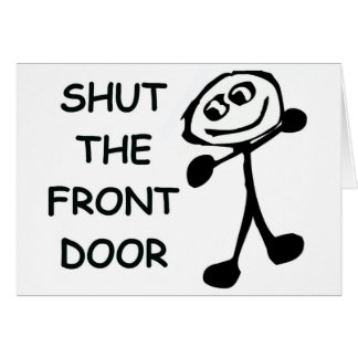Shut The Front Door Cartoon Card