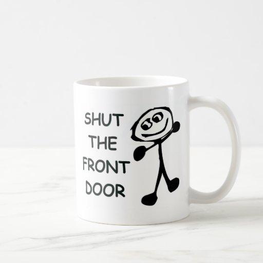 Shut The Front Door Cartoon Mug
