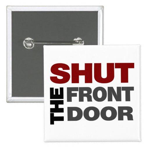 Shut the front door pinback button zazzle for 1 2 shut the door