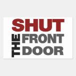 Shut the Front Door Rectangle Stickers