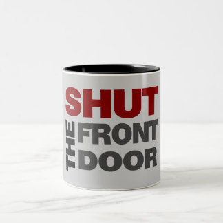 Shut the Front Door Two-Tone Mug