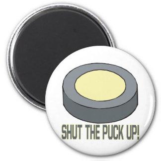 Shut The Puck Up 6 Cm Round Magnet