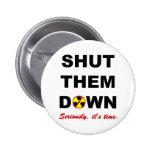 Shut Them Down Anti-Nuke Slogan Pinback Button